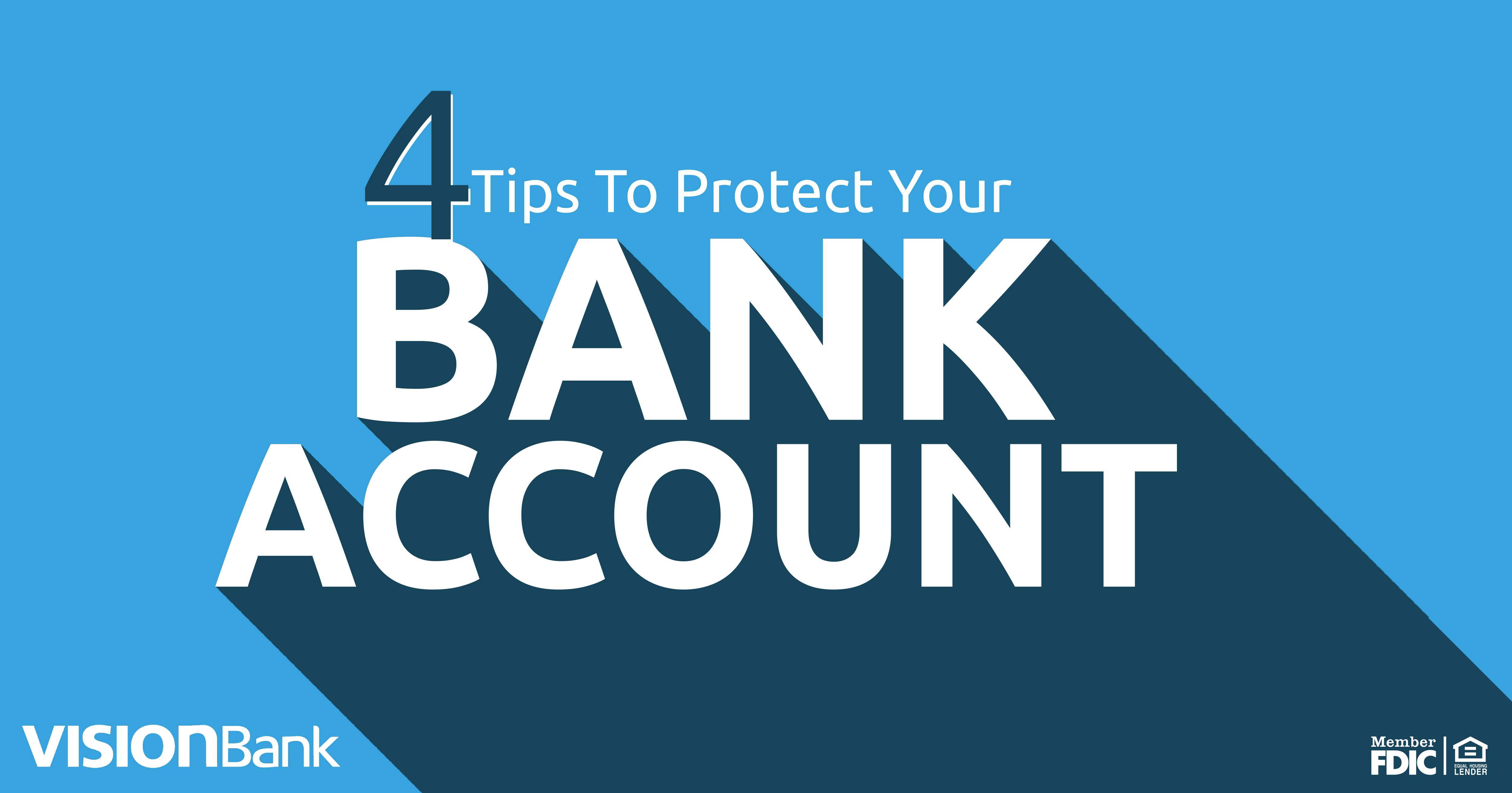 4 TIPS TO PROTECT YOUR ACCOUNT